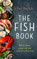 The Fish Book: How to choose, prepare...