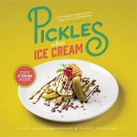 Pickles and Ice Cream: Gastronomic...