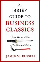A Brief Guide to Business Classics:...