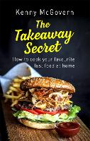 The Takeaway Secret, 2nd edition: How...