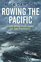 Rowing the Pacific: 7,000 Miles from...