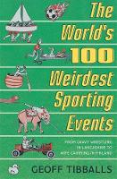 The World's 100 Weirdest Sporting...