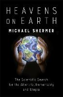Heavens on Earth: The Scientific...