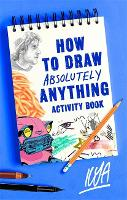 How to Draw Absolutely Anything...