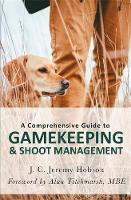A Comprehensive Guide to Gamekeeping ...