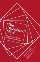 The Disordered Mind: What Unusual...