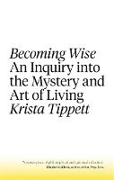 Becoming Wise: An Inquiry into the...