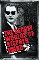 The Secret Worlds of Stephen Ward:...