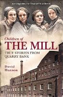 Children of the Mill: True Stories...