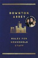 The Downton Abbey Rules for Household...