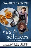 Egg and Soldiers: A Childhood Memoir...