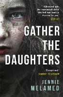 Gather the Daughters: Shortlisted for...
