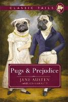 Pugs and Prejudice (Classic Tails 1):...