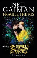 Fragile Things: includes How to Talk...