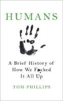 Humans: A Brief History of How We...