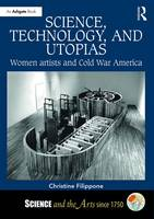 Science, Technology, and Utopias:...