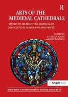 Arts of the Medieval Cathedrals:...