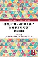 Text, Food and the Early Modern...