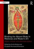 Binding the Absent Body in Medieval...