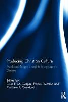 Producing Christian Culture: Medieval...