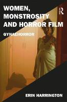 Women, Monstrosity and Horror Film:...