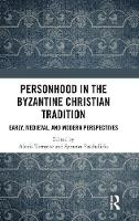 Personhood in the Byzantine Christian...