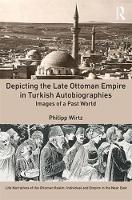 Depicting the Late Ottoman Empire in...