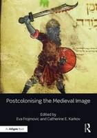Postcolonising the Medieval Image