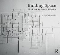 Binding Space: The Book as Spatial...
