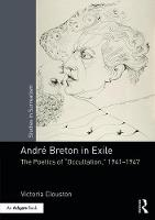 Andre Breton in Exile: The Poetics of...