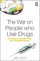The War on People Who Use Drugs: The...