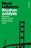 Rhythmanalysis: Space, Time and...