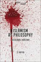 Islamism as Philosophy: Decolonial...
