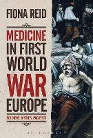 Medicine in First World War Europe:...