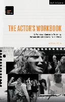 The Actor's Workbook: A Practical...