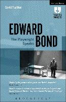 Edward Bond: the Playwright Speaks