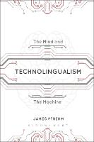 Technolingualism: The Mind and the...