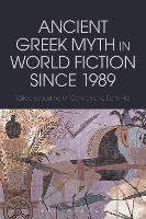 Ancient Greek Myth in World Fiction...