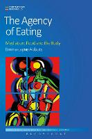 The Agency of Eating: Mediation, Food...