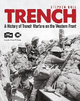 Trench: A History of Trench Warfare ...