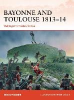 Bayonne and Toulouse 1813-14:...