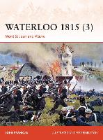 Waterloo 1815 3: Mont St Jean and Wavre