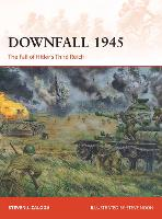 Downfall 1945: The Fall of Hitler's...