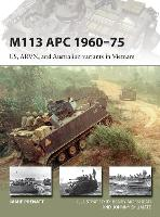 M113 APC 1960-75: US, ARVN, and...