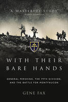 With Their Bare Hands: General...