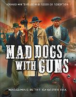 Mad Dogs with Guns: Wargaming in the...