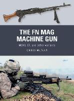 The FN MAG Machine Gun: M240, L7, and...