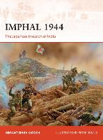 Imphal 1944: The Japanese invasion of...