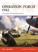 Operation Torch 1942: The invasion of...