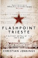 Flashpoint Trieste: The First Battle...